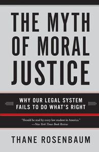 Foto Cover di The Myth of Moral Justice, Ebook inglese di Thane Rosenbaum, edito da HarperCollins