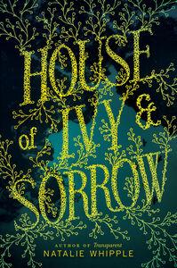 Foto Cover di House of Ivy & Sorrow, Ebook inglese di Natalie Whipple, edito da HarperCollins