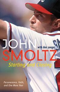 Foto Cover di Starting and Closing, Ebook inglese di John Smoltz,Don Yaeger, edito da HarperCollins