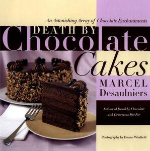 Foto Cover di Death by Chocolate Cakes, Ebook inglese di Marcel Desaulniers, edito da HarperCollins