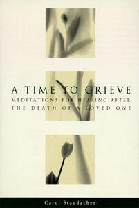 Foto Cover di A Time to Grieve, Ebook inglese di Carol Staudacher, edito da HarperCollins