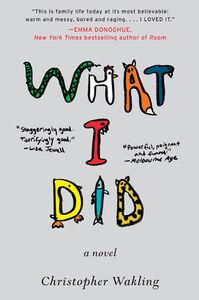Foto Cover di What I Did, Ebook inglese di Christopher Wakling, edito da HarperCollins
