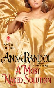 Foto Cover di A Most Naked Solution, Ebook inglese di Anna Randol, edito da HarperCollins
