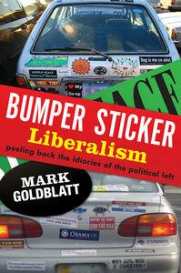Foto Cover di Bumper Sticker Liberalism, Ebook inglese di Mark Goldblatt, edito da HarperCollins