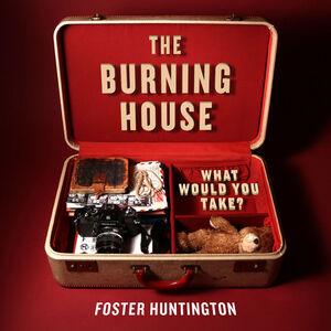 Foto Cover di The Burning House, Ebook inglese di Foster Huntington, edito da HarperCollins