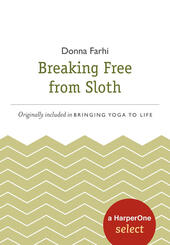 Breaking Free from Sloth