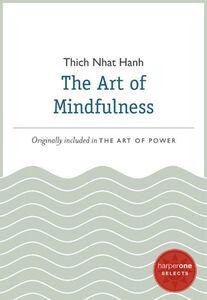Foto Cover di The Art of Mindfulness, Ebook inglese di Thich Nhat Hanh, edito da HarperCollins
