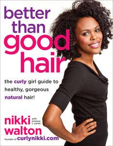 Foto Cover di Better Than Good Hair, Ebook inglese di Ernessa T. Carter,Nikki Walton, edito da HarperCollins