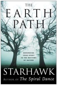 Foto Cover di The Earth Path, Ebook inglese di Starhawk, edito da HarperCollins