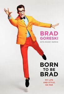 Foto Cover di Born to Be Brad, Ebook inglese di Brad Goreski,Mickey Rapkin, edito da HarperCollins