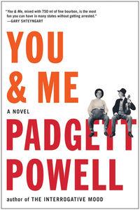 Foto Cover di You & Me, Ebook inglese di Padgett Powell, edito da HarperCollins