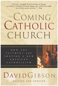 Foto Cover di The Coming Catholic Church, Ebook inglese di David Gibson, edito da HarperCollins
