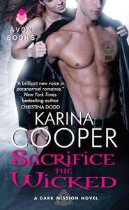 Foto Cover di Sacrifice the Wicked, Ebook inglese di Karina Cooper, edito da HarperCollins