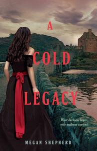 Foto Cover di A Cold Legacy, Ebook inglese di Megan Shepherd, edito da HarperCollins