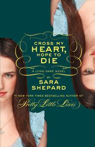 Foto Cover di Cross My Heart, Hope to Die, Ebook inglese di Sara Shepard, edito da HarperCollins