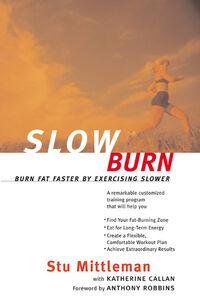 Foto Cover di Slow Burn, Ebook inglese di Katherine Callan,Stu Mittleman, edito da HarperCollins