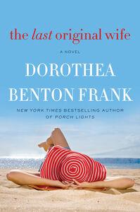 Foto Cover di The Last Original Wife, Ebook inglese di Dorothea Benton Frank, edito da HarperCollins