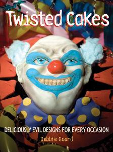 Foto Cover di Twisted Cakes, Ebook inglese di Debbie Goard, edito da HarperCollins