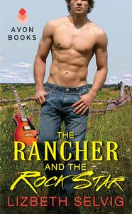 Foto Cover di The Rancher and the Rock Star, Ebook inglese di Lizbeth Selvig, edito da HarperCollins