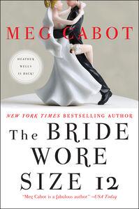 Foto Cover di The Bride Wore Size 12, Ebook inglese di Meg Cabot, edito da HarperCollins
