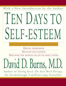Foto Cover di Ten Days to Self-Esteem, Ebook inglese di David D. Burns, M.D., edito da HarperCollins