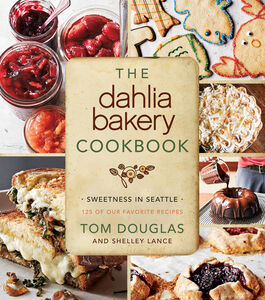 Foto Cover di The Dahlia Bakery Cookbook, Ebook inglese di Tom Douglas, edito da HarperCollins