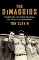 Dimaggios: Three Brothers, Their...