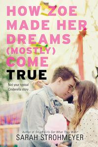 Foto Cover di How Zoe Made Her Dreams (Mostly) Come True, Ebook inglese di Sarah Strohmeyer, edito da HarperCollins