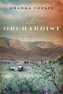 Foto Cover di The Orchardist, Ebook inglese di Amanda Coplin, edito da HarperCollins