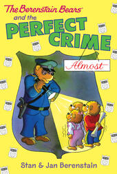 The Berenstain Bears and the Perfect Crime (Almost)
