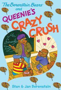 Foto Cover di The Berenstain Bears and Queenie's Crazy Crush, Ebook inglese di Jan Berenstain,Stan Berenstain,Jan Berenstain,Stan Berenstain, edito da HarperCollins