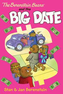 Foto Cover di The Berenstain Bears and the Big Date, Ebook inglese di Jan Berenstain,Stan Berenstain,Jan Berenstain,Stan Berenstain, edito da HarperCollins