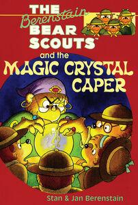 Foto Cover di The Berenstain Bear Scouts and the Magic Crystal Caper, Ebook inglese di Jan Berenstain,Stan Berenstain,Jan Berenstain,Stan Berenstain, edito da HarperCollins