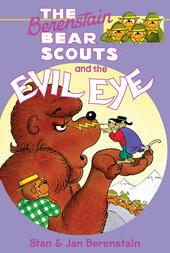 The Berenstain Bear Scouts and the Evil Eye