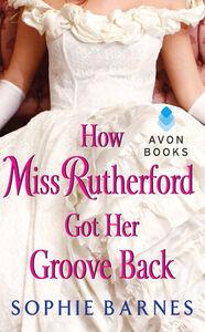 Foto Cover di How Miss Rutherford Got Her Groove Back, Ebook inglese di Sophie Barnes, edito da HarperCollins