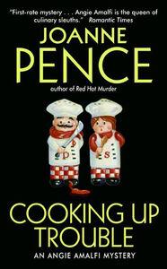 Foto Cover di Cooking Up Trouble, Ebook inglese di Joanne Pence, edito da HarperCollins
