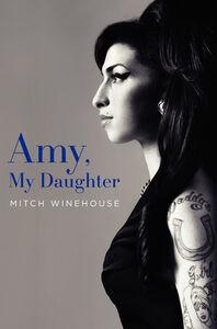 Foto Cover di Amy, My Daughter, Ebook inglese di Mitch Winehouse, edito da HarperCollins