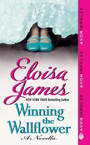 Foto Cover di Winning the Wallflower, Ebook inglese di Eloisa James, edito da HarperCollins