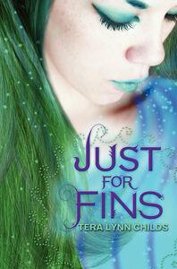 Foto Cover di Just for Fins, Ebook inglese di Tera Lynn Childs, edito da HarperCollins