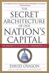 Foto Cover di The Secret Architecture Of Our Nation's Capital, Ebook inglese di David Ovason, edito da HarperCollins