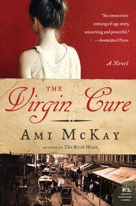 Foto Cover di The Virgin Cure, Ebook inglese di Ami McKay, edito da HarperCollins