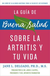 Foto Cover di La guia de Buena Salud sobre la artritis y tu vida, Ebook inglese di Jane L. Delgado, PhD, edito da HarperCollins