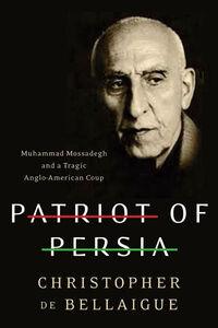 Foto Cover di Patriot of Persia, Ebook inglese di Christopher de Bellaigue, edito da HarperCollins