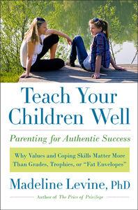 Foto Cover di Teach Your Children Well, Ebook inglese di Madeline Levine, PhD, edito da HarperCollins