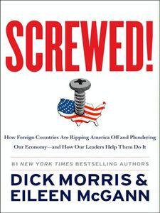 Foto Cover di Screwed!, Ebook inglese di Eileen McGann,Dick Morris, edito da HarperCollins