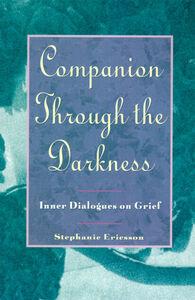 Foto Cover di Companion Through The Darkness, Ebook inglese di Stephanie Ericsson, edito da HarperCollins