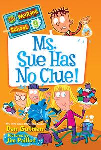 Foto Cover di Ms. Sue Has No Clue!, Ebook inglese di Jim Paillot,Dan Gutman, edito da HarperCollins