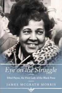 Foto Cover di Eye on the Struggle, Ebook inglese di James McGrath Morris, edito da HarperCollins