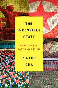 Foto Cover di The Impossible State, Ebook inglese di Victor Cha, edito da HarperCollins