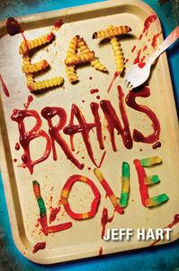 Foto Cover di Eat, Brains, Love, Ebook inglese di Jeff Hart, edito da HarperCollins